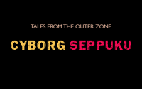 Tales from the Outer Zone - Cyborg Seppuku - 02.png